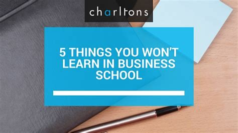 What You Learn In Mba School by 5 Things You Won T Learn In Business School