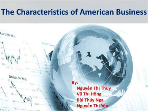What Qualities Make An American The Characteristics Of American Business