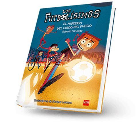 libro el misterio del circo los futbol 237 simos