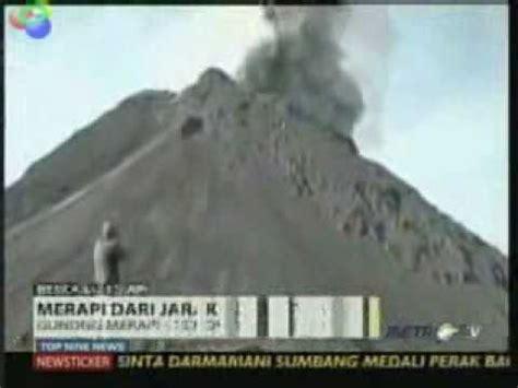 film vidio misteri gunung merapi gunung merapi meletus dari jarak 300 meter video amatir