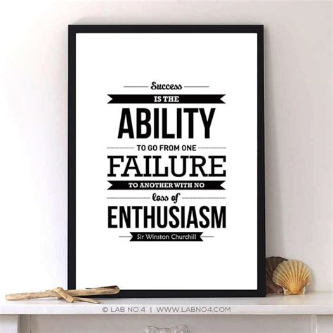 Quot Success Is The Ability To Go From One Failure To Another Posters For Office Desk