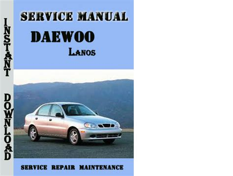auto manual repair 2000 daewoo lanos auto manual service manual 2000 daewoo lanos repair manual download service manual 2000 daewoo lanos