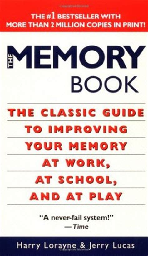 memory the powerful guide to improve memory memory tips memory techniques unlimited memory memory improvement for success books the memory book the classic guide to improving your