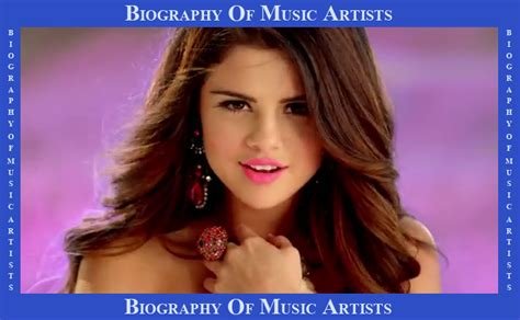 biography facts about selena gomez biography of music artists biography of selena gomez