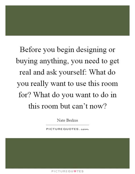 Things To Ask Yourself Before Buying Anything by Top 166 Most Inspiring Nate Berkus Quotes By Quotesurf