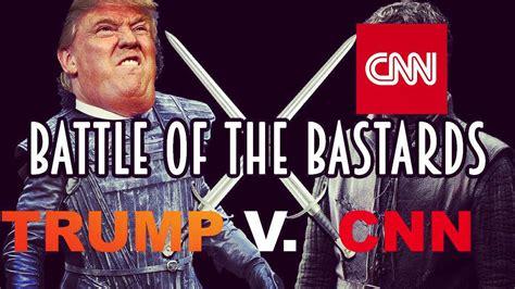 trump  cnn game  thrones battle   bastard fake