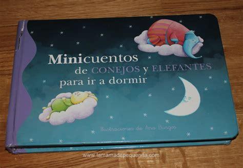 libro minicuentos de conejos y libro respetuoso 15 minicuentos de conejos y elefantes para ir a dormir la mam 225 de peque 241 ita