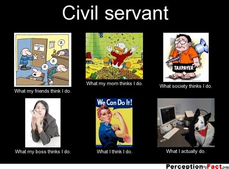 What I Do Meme - civil servant what people think i do what i really