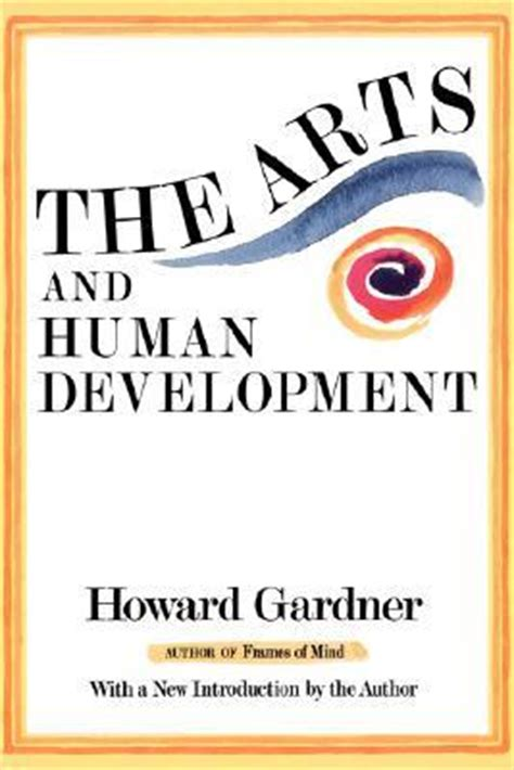 Gardners Books The Arts And Human Development A Psychological Study Of