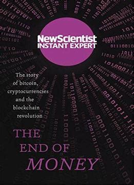 cryptocurrencies an essential beginnerâ s guide to blockchain technology cryptocurrency investing mastering bitcoin basics including mining trading and some info on programming books the end of money the story of bitcoin cryptocurrencies