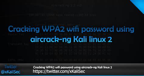 kali linux tutorial crack wifi cracking wpa2 wifi password using aircrack ng kali linux