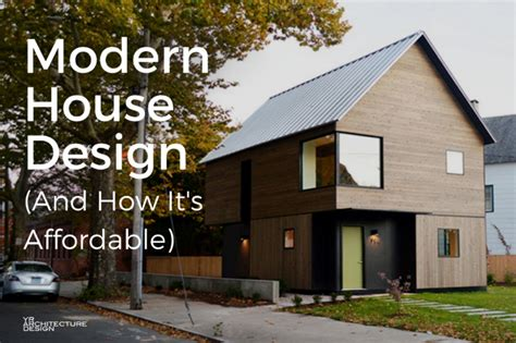 affordable house designs modern house design how it can be affordable