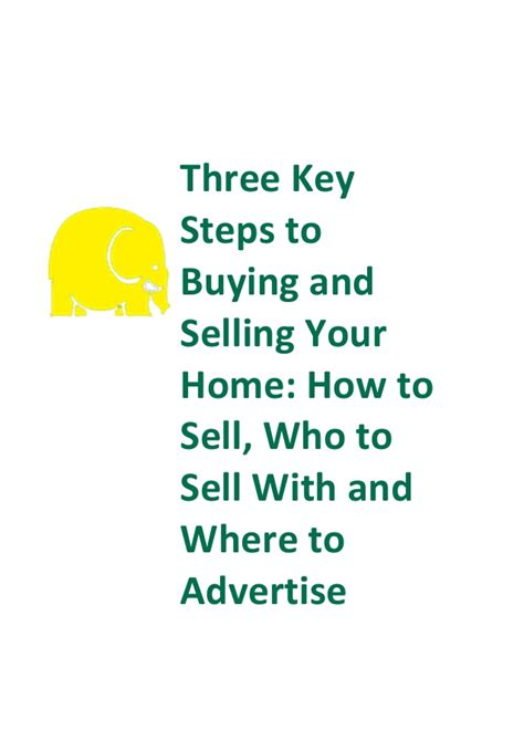 Steps To Selling A House by Three Key Steps To Buying And Selling Your Home How To