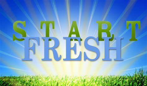 how to start fresh in fresh start quotes quotesgram