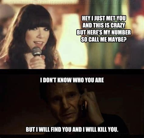 Call Me Maybe Meme - call liam neeson maybe call me maybe know your meme