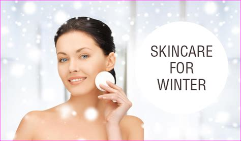 Caring For The Skin In Winter by How To Take Care Of Your In Winter Great And