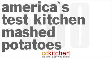 america s test kitchen mashed potatoes recipe from cdkitchen