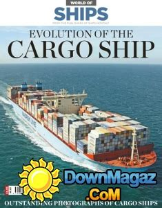 Notes On The Relastin Automatic Ship Issue 2 by World Of Ships Issue 1 Evolution Of The Cargo Ship