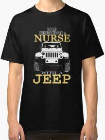 Jeep T Shirts Quot Never Underestimate A With A Jeep T Shirt Quot Classic