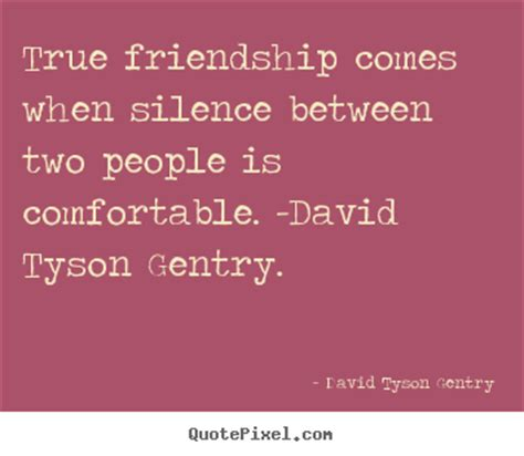 true friendship comes when silence between two people is comfortable friendship quotes sayings pictures and images