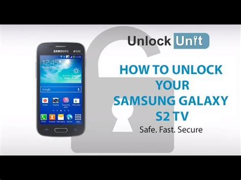 Samsung Galaxy S2 Tv unlock samsung galaxy s2 tv how to unlock your samsung galaxy s2 tv