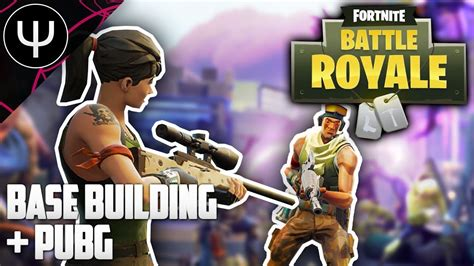 Fortnite Battle Royale ? Base Building   PLAYERUNKNOWN'S