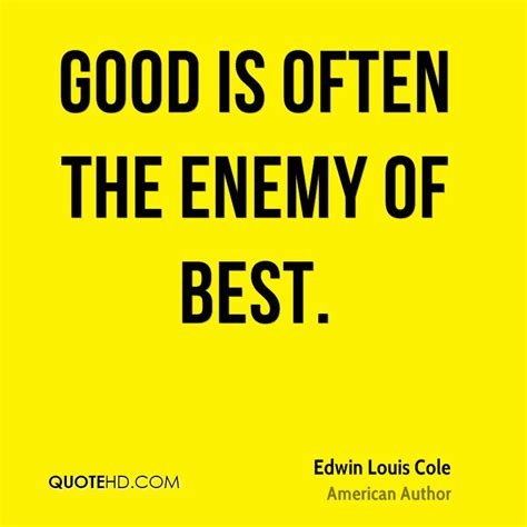 best of enemy edwin louis cole quotes quotehd