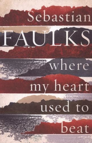 where my heart used where my heart used to beat paperback sebastian faulks 9780091936846 books buy online in