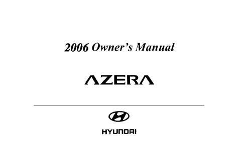 2006 hyundai azera owners manual 2006 hyundai azera owners manual
