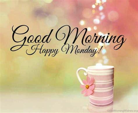 Morning Happy morning happy monday www pixshark images