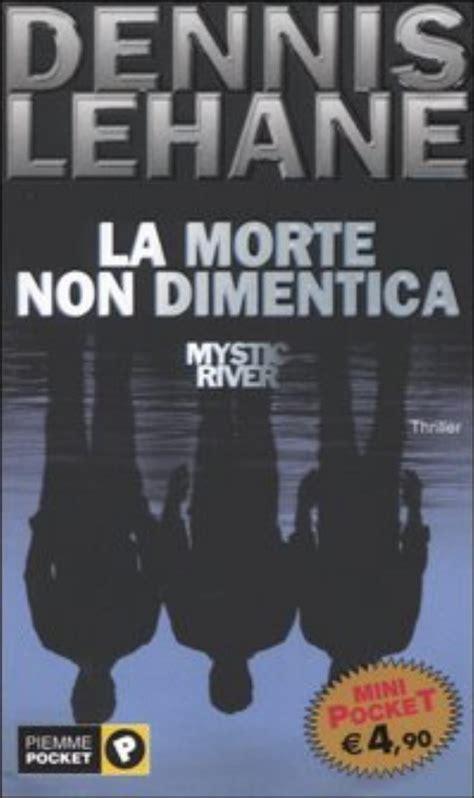 libro mystic river progetto babele rivista letteraria recensioni la morte non dimentica mystic river di dennis