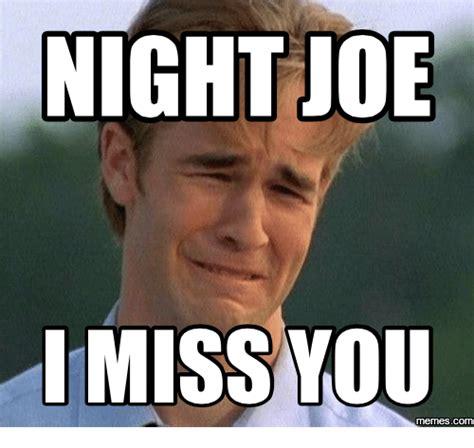 joe meme 25 best joe meme images memes king of memes missed you