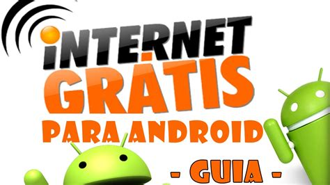 tutorial de internet gratis para celular internet gratis 2016 lucreing