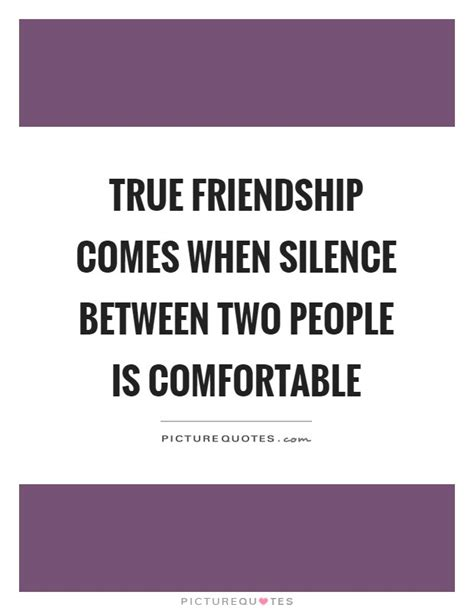 true friendship comes when silence between two people is comfortable true friendship quotes sayings true friendship picture