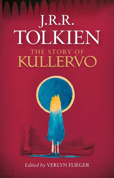the story of kullervo j r r tolkien s the story of kullervo hits bookstores later this year