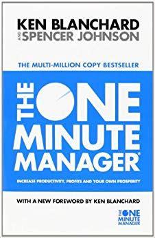 the one minute manager the one minute manager increase productivity profits and your own prosperity amazon co uk
