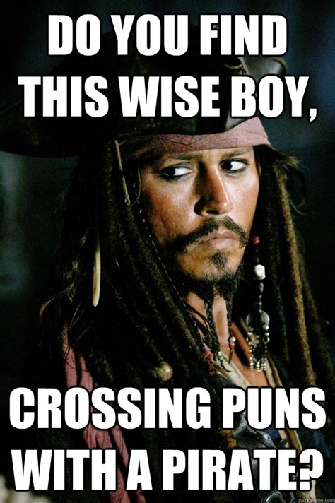 Jack Meme - do you find this wise boy crossing puns with a pirate