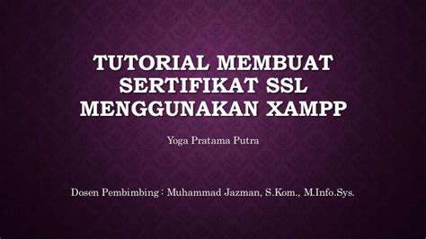 tutorial membuat video don t judge me tutorial membuat sertifikat ssl menggunakan xp