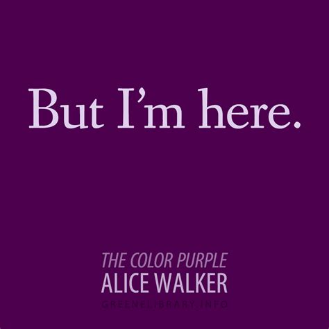 color purple novel quotes quot but i m here quot the color purple by walker
