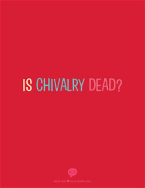 is chivalry dead?   tony agnesi