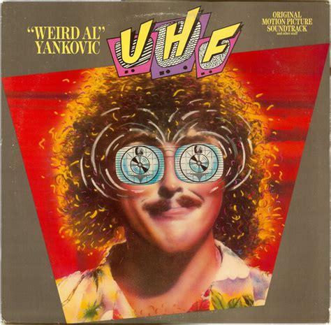 weird al yankovic uhf soundtrack uhf original motion picture soundtrack and other stuff