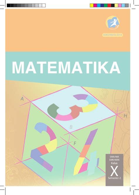 Matematika Kls 1 Smk Revisi buku matematika sma kelas 10 semester 2 kurikulum 2013