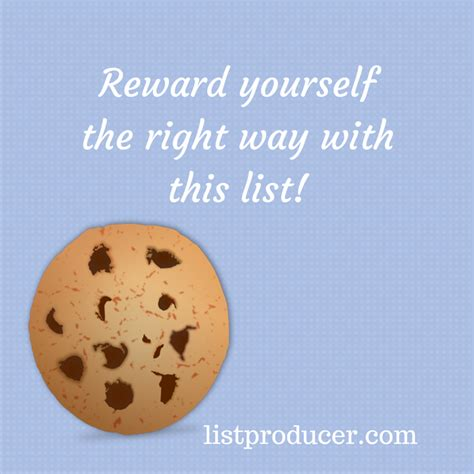 7 Ways To Reward Yourself For 10 by 10 Activities To Reward Yourself The Right Way List Producer