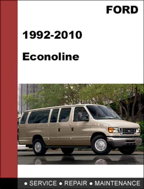 ford econoline 1992 2010 e150 e250 e350 workshop service repair manual service repairs ford econoline 1992 2010 factory workshop service repair manual d