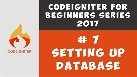codeigniter video tutorial step by step php codeigniter setting up the database tutorial 7