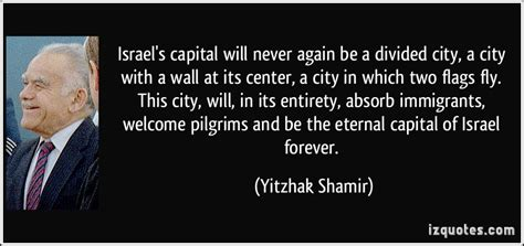 divided city israel s capital will never again be a divided city a city with a wall at its center a city in