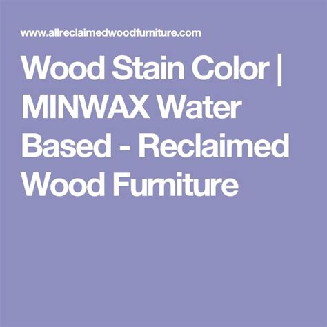 minwax water based stain colors best 25 wood stain colors ideas on stain
