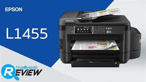 Spesifikasi Epson L1455 Printer ร ว วพร นเตอร epson l1455 ม ลต ฟ งก ช นส และ ถ งน ำหม ก อ งค แท งค ตอบโจทย ความค มค า