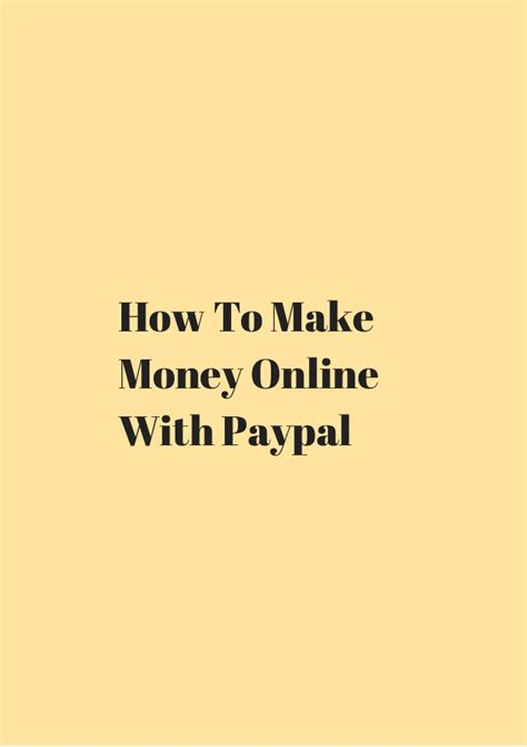 Make Money Online With Paypal - how to make money online with paypal