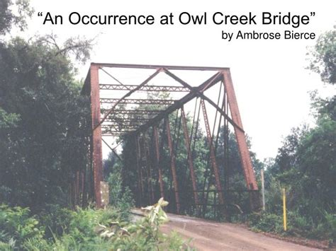 An Occurrence At Owl Creek Bridge Essay by Ppt An Occurrence At Owl Creek Bridge By Ambrose Bierce Powerpoint Presentation Id 2636412